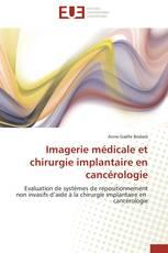 Imagerie médicale et chirurgie implantaire en cancérologie