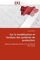 Sur la modélisation et l''analyse des systèmes de production