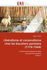 Libéralisme et corporatisme chez les bouchers parisiens (1776-1944)