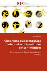 Conditions d''apprentissage moteur et représentations sensori-motrices