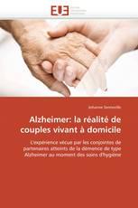 Alzheimer: la réalité de couples vivant à domicile