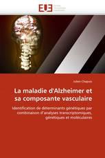 La maladie d''Alzheimer et sa composante vasculaire