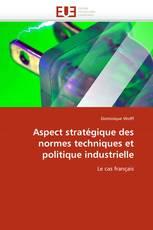 Aspect stratégique des normes techniques et politique industrielle