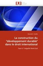 """La construction du """"développement durable"""" dans le droit international"""