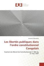 Les libertés publiques dans l'ordre constitutionnel Congolais