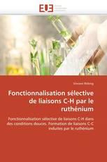 Fonctionnalisation sélective de liaisons C-H par le ruthénium