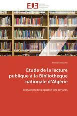 Etude de la lecture publique à  la Bibliothèque nationale d'Algérie