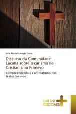 Discurso da Comunidade Lucana sobre o carisma no Cristianismo Primevo