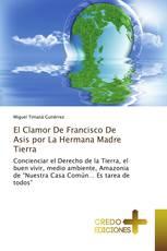 El Clamor De Francisco De Asis por La Hermana Madre Tierra