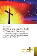 """San Pablo VI y Medellín desde la """"Populorum Progressio"""""""