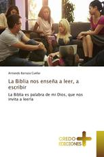 La Biblia nos enseña a leer, a escribir