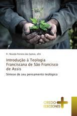 Introdução à Teologia Franciscana de São Francisco de Assis