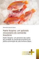 Padre Ibiapina: um apóstolo missionário do semiárido brasileiro
