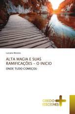ALTA MAGIA E SUAS RAMIFICAÇÕES - O INICIO