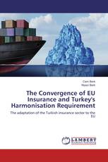 The Convergence of EU Insurance and Turkey's Harmonisation Requirement