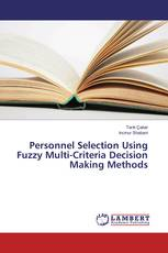 Personnel Selection Using Fuzzy Multi-Criteria Decision Making Methods