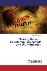 Clearing the mist: Countering Propaganda and Disinformation