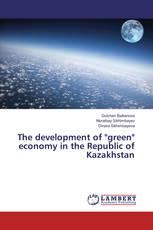 "The development of ""green"" economy in the Republic of Kazakhstan"