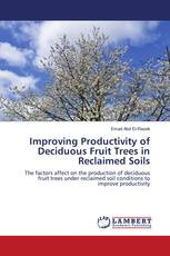 Improving Productivity of Deciduous Fruit Trees in Reclaimed Soils