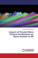 Impact of Private Micro Finance Institutions on Rural women in AP
