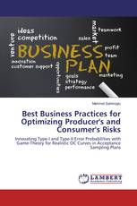 Best Business Practices for Optimizing Producer's and Consumer's Risks