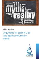 Arguments for belief in God and against evolutionary theory