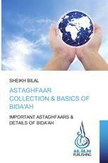 ASTAGHFAAR COLLECTION & BASICS OF BIDA'AH
