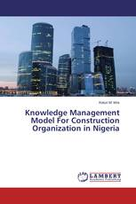 Knowledge Management Model For Construction Organization in Nigeria