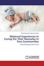 Maternal Experiences In Caring For Their Neonates In Two Communities