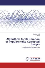 Algorithms for Restoration of Impulse Noise Corrupted Images