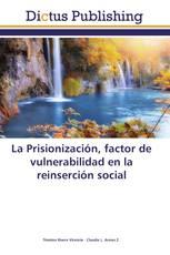 La Prisionización, factor de vulnerabilidad en la reinserción social