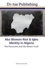 Aba Women Riot & Igbo Identity In Nigeria