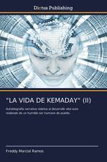 """LA VIDA DE KEMADAY"" (II)"