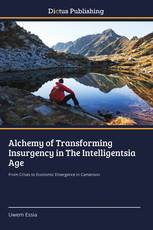 Alchemy of Transforming Insurgency in The Intelligentsia Age