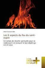Les 6 aspects du feu du saint-esprit