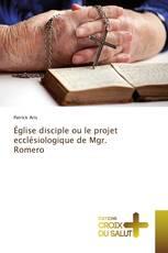Église disciple ou le projet ecclésiologique de Mgr. Romero