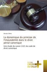La dynamique du principe de l'imputabilité dans le droit pénal canonique