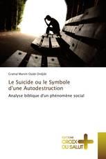 Le Suicide ou le Symbole d'une Autodestruction