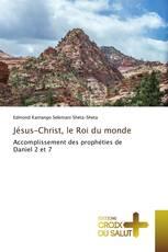 Jésus-Christ, le Roi du monde