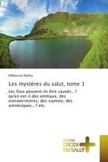 Les mystères du salut, tome 1