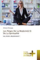 Les Pièges De La Modernité Et De La Spiritualité