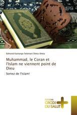 Muhammad, le Coran et l'Islam ne viennent point de Dieu