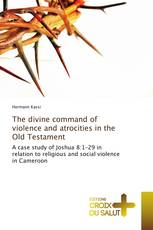 The divine command of violence and atrocities in the Old Testament