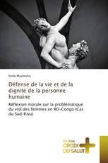Défense de la vie et de la dignité de la personne humaine
