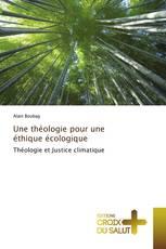 Une théologie pour une éthique écologique