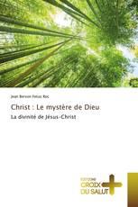 Christ : Le mystère de Dieu