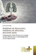 Problèmes de Possessions, Problèmes de délivrance, deuxième partie