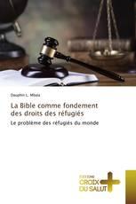 La Bible comme fondement des droits des réfugiés
