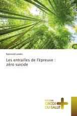 Les entrailles de l'épreuve : zéro suicide