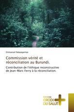 Commission vérité et réconciliation au Burundi.